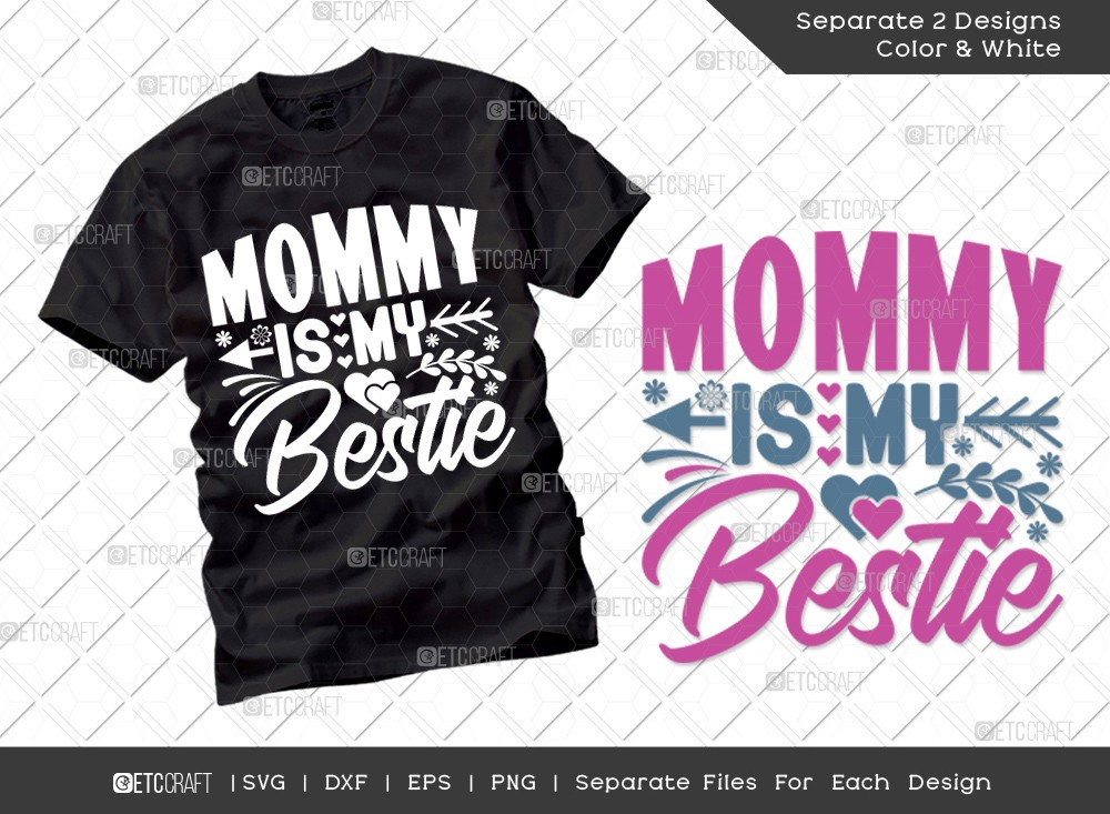 Mommy Is My Bestie SVG   Mother's Day Svg