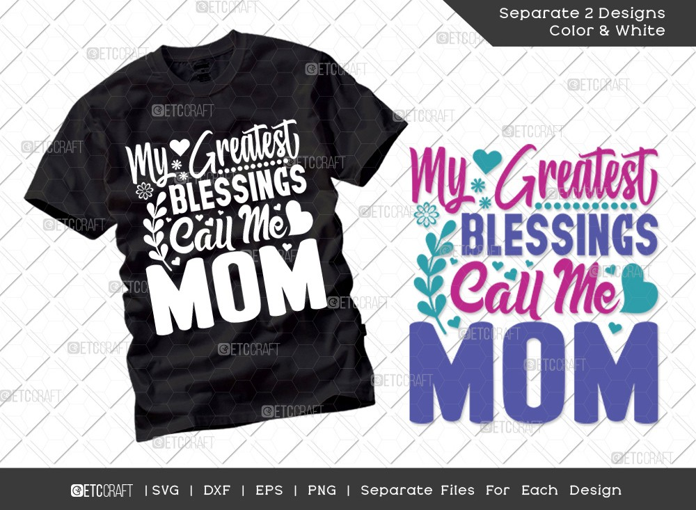 My Greatest Blessings Call Me Mom SVG Cut File