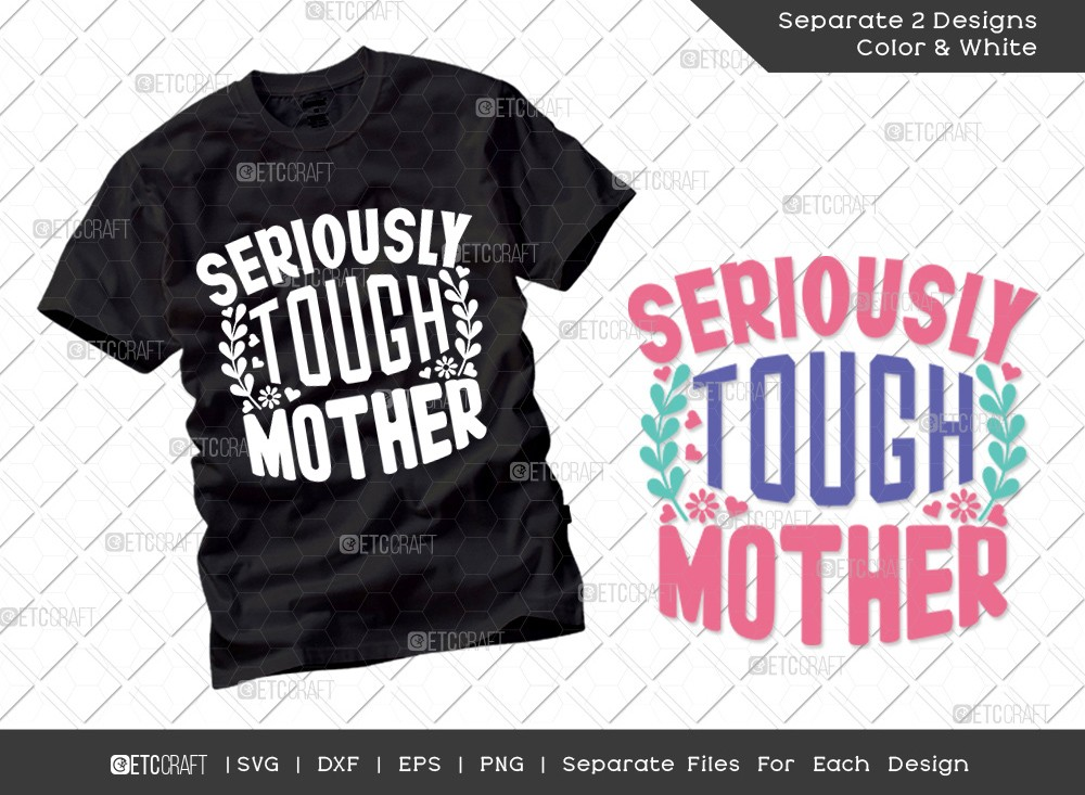 Seriously Tough Mother SVG | Mother's Day Svg