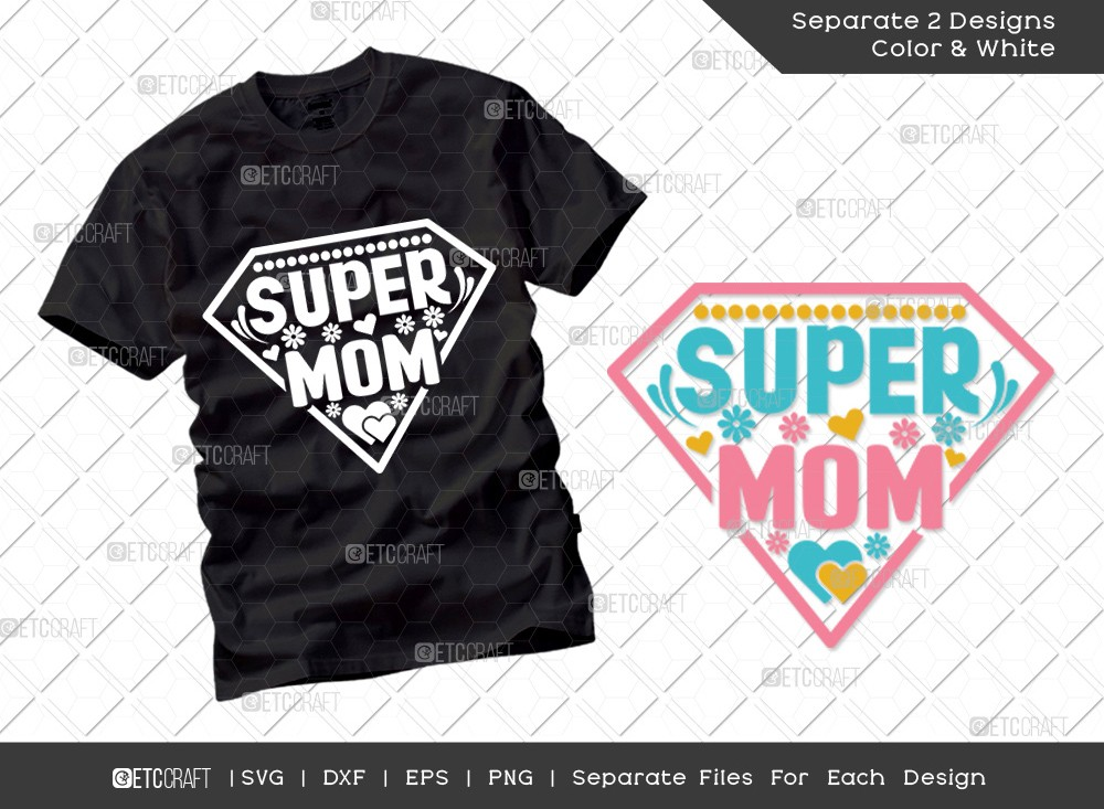 Super Mom SVG Cut File | Mother's Day Svg