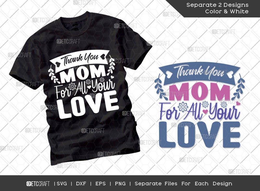Thank You Mom For All Your Love SVG Cut File