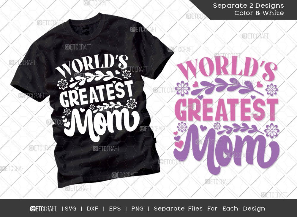 Worlds Greatest Mom SVG | Mother's Day Svg