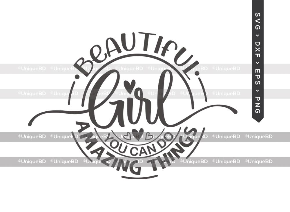 Beautiful Girl You Can do Amazing Things SVG