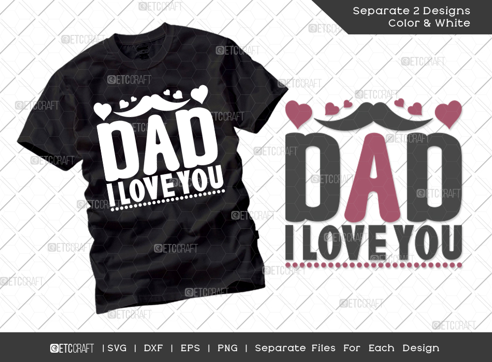 Dad I Love You SVG Cut File | Father's Day SVG