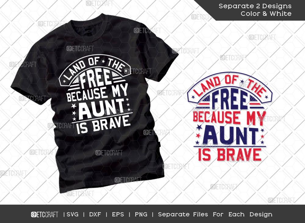 Land Of The Free Because My Aunt Is Brave SVG