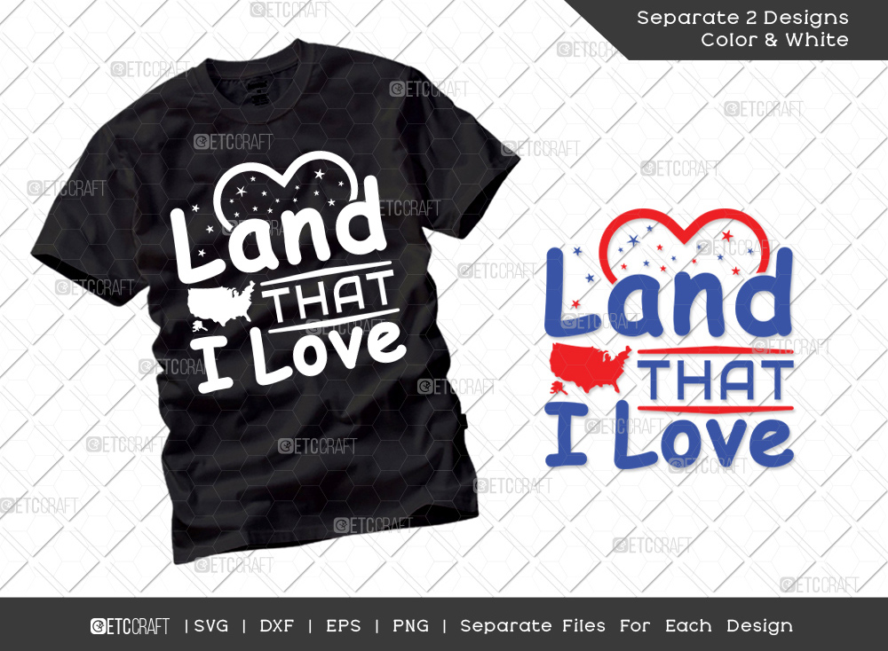 Land That I Love SVG Cut File | Patriotic Svg