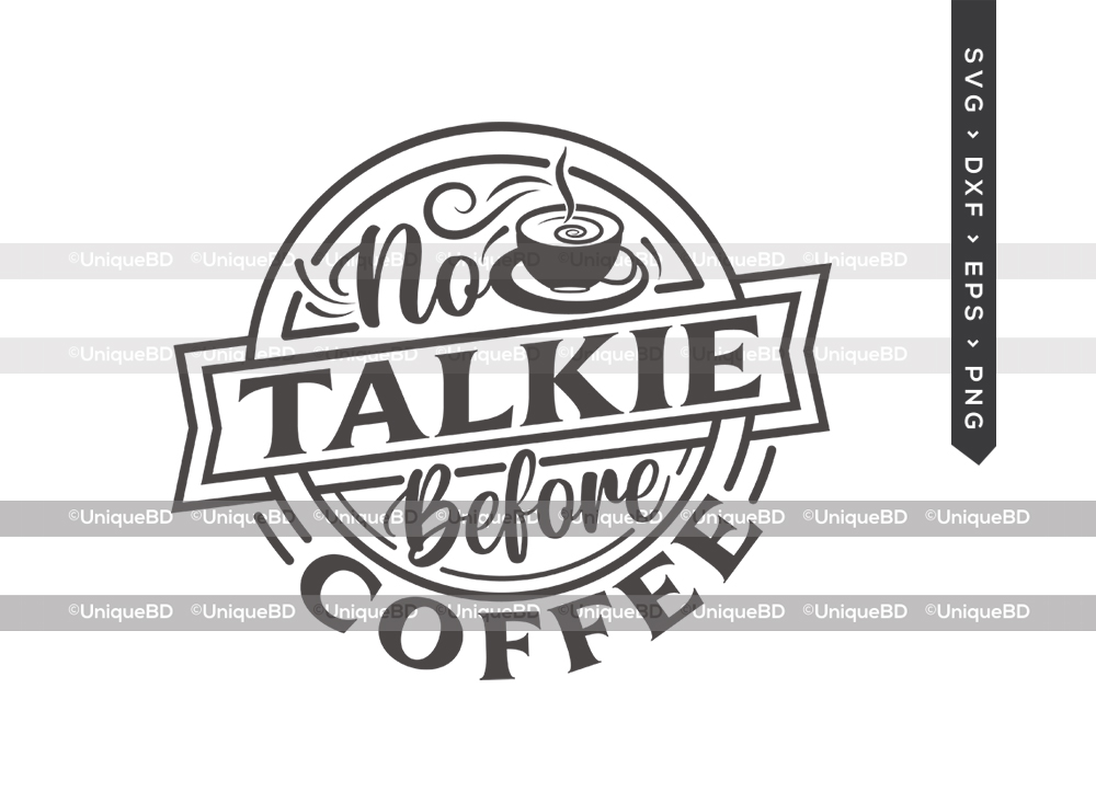 No Talkie Before Coffee SVG | Coffee Quote Svg