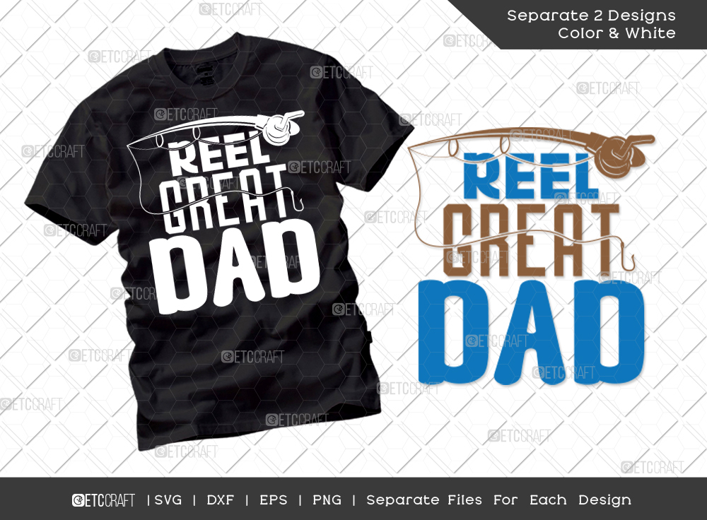 Reel Great Dad SVG Cut File   Father's Day SVG