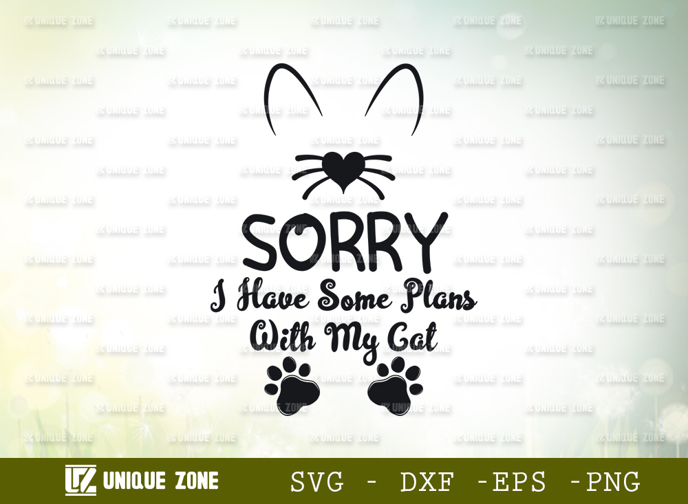 Sorry I Have Some Plans With My Cat SVG