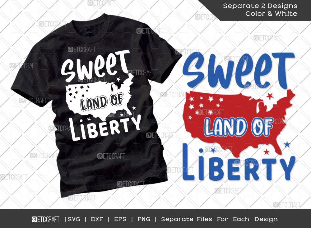 Sweet Land Of Liberty SVG   Independence Day