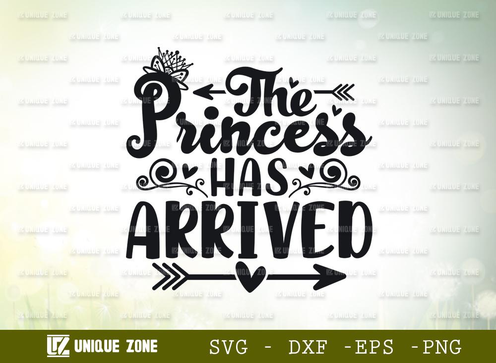 The Princess Has Arrived SVG Cut File   Princess Svg