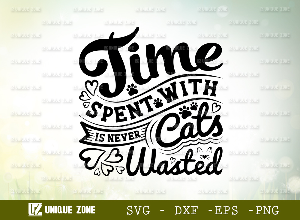 Time Spent With Cats Is Never Wasted SVG