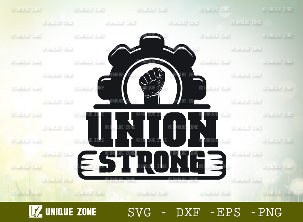 Union Strong SVG Cut File | Labor Day Svg