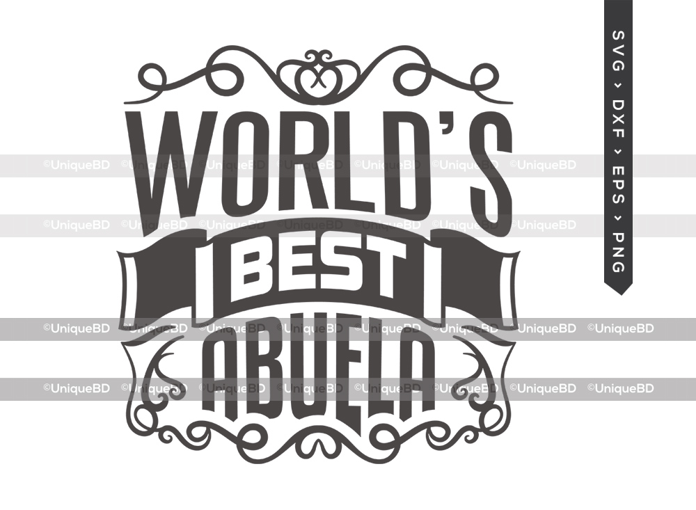 Worlds Best Abuela SVG | Grandmother Quote