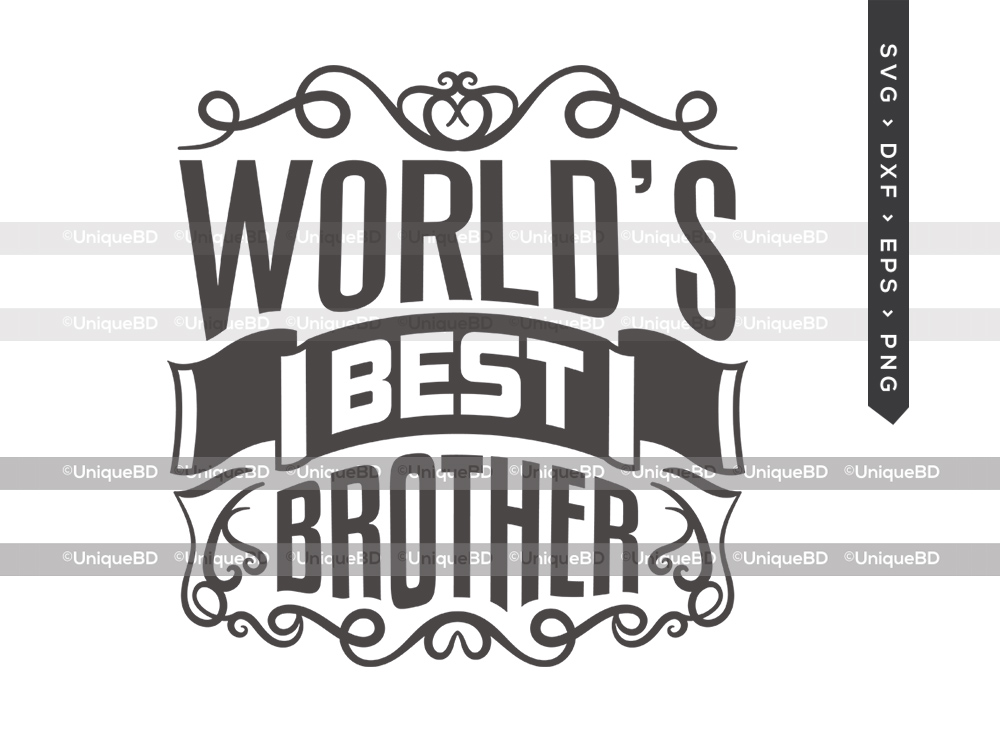 Worlds Best Brother SVG | Family Quote Svg