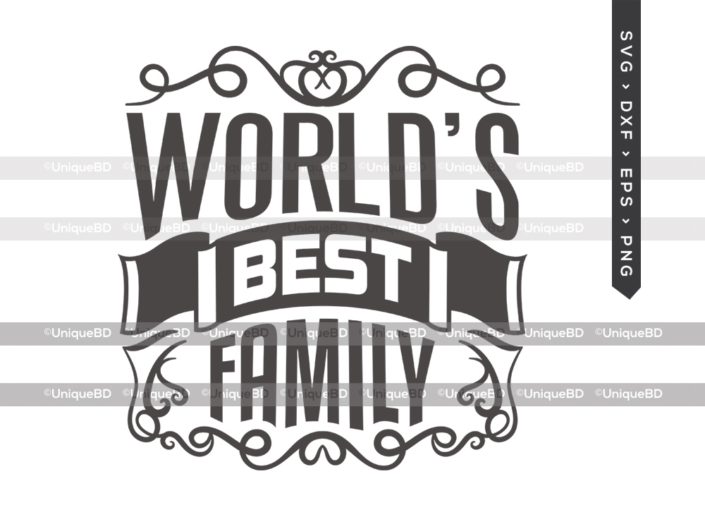 Worlds Best Family SVG | Best Family Ever Svg