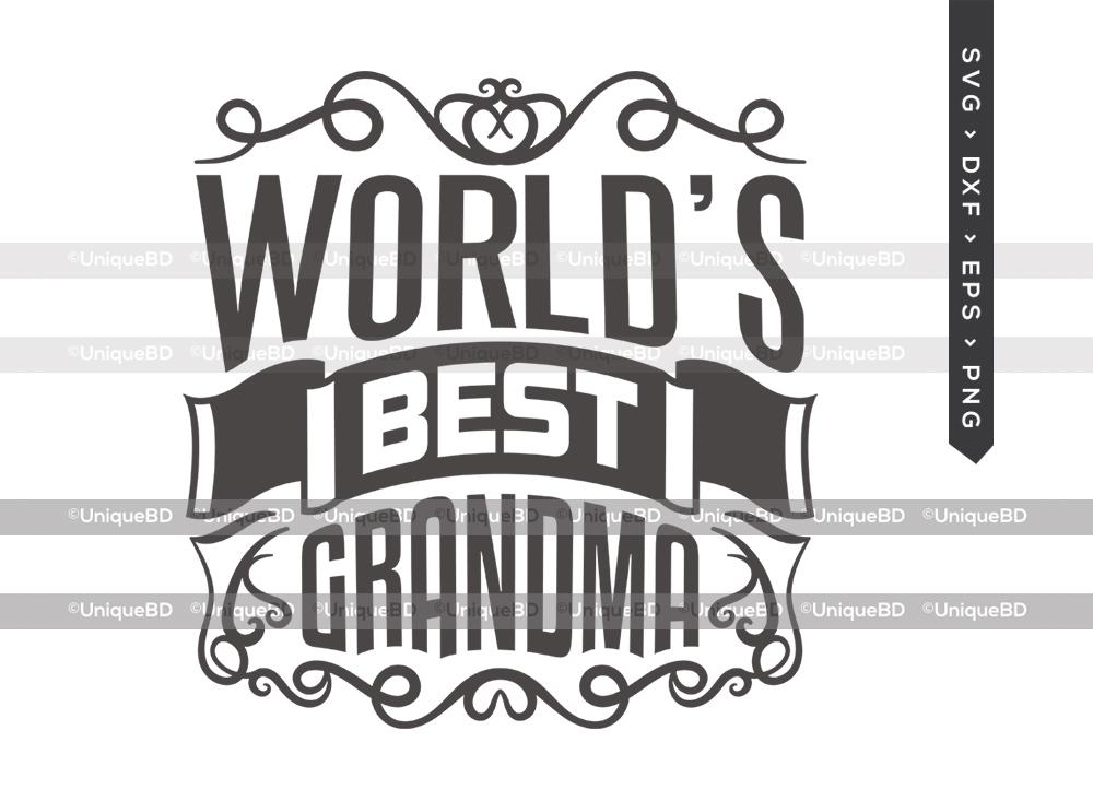 Worlds Best Grandma SVG | Mothers Day Svg