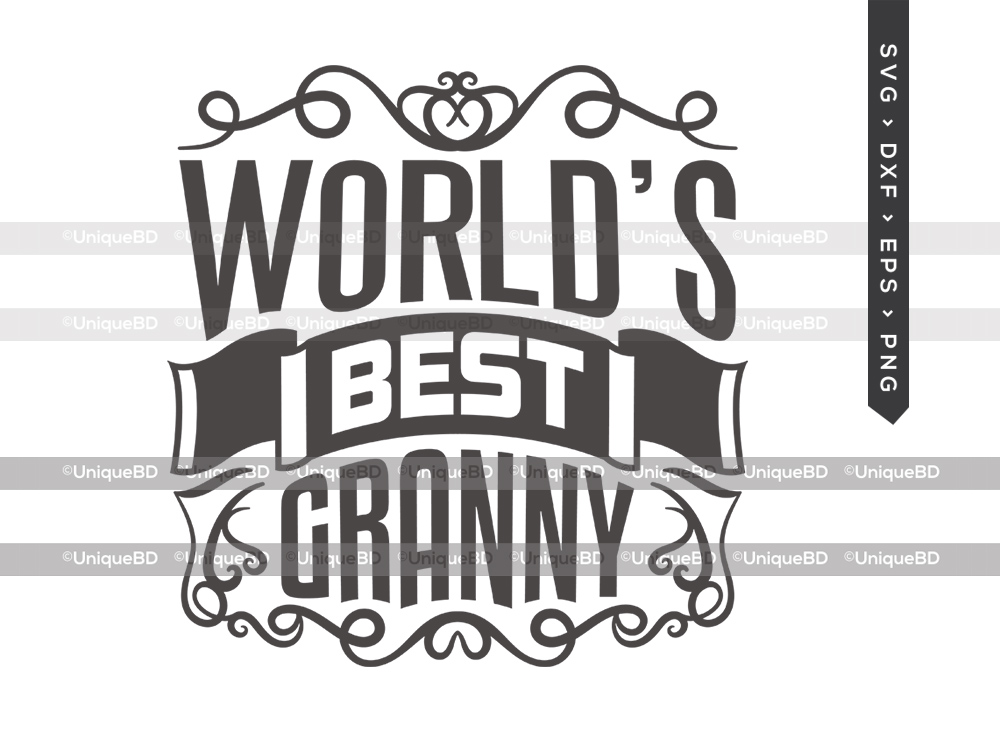 Worlds Best Granny SVG | Mothers Day | Granny