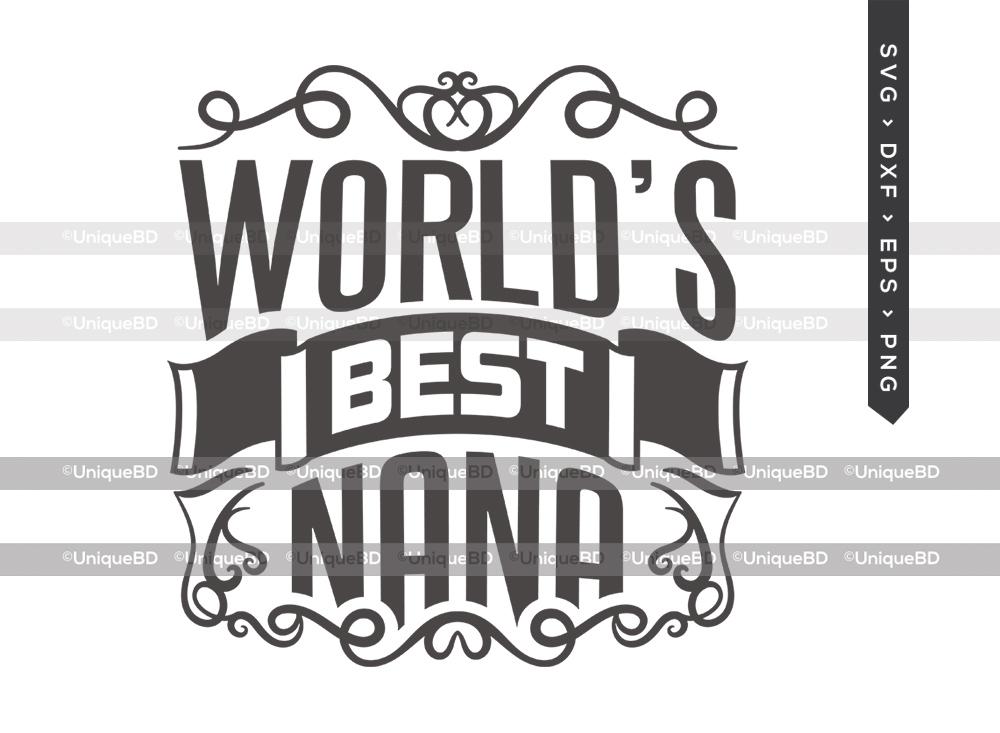 Worlds Best Nana SVG | Mothers Day Svg