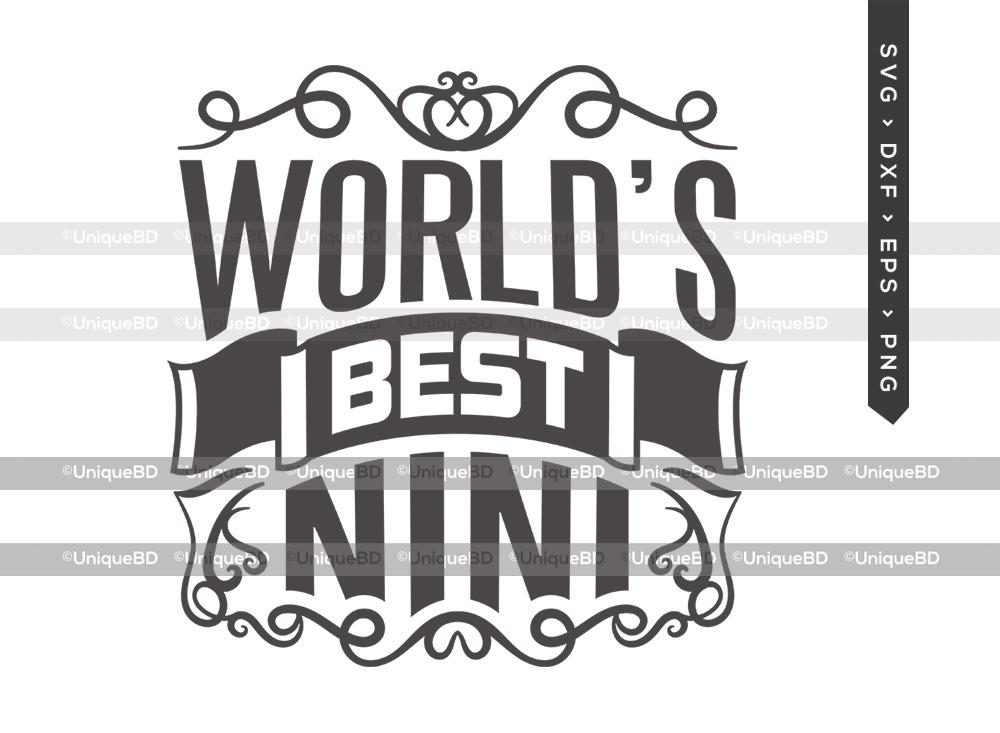 Worlds Best Nini SVG | Mothers Day Svg