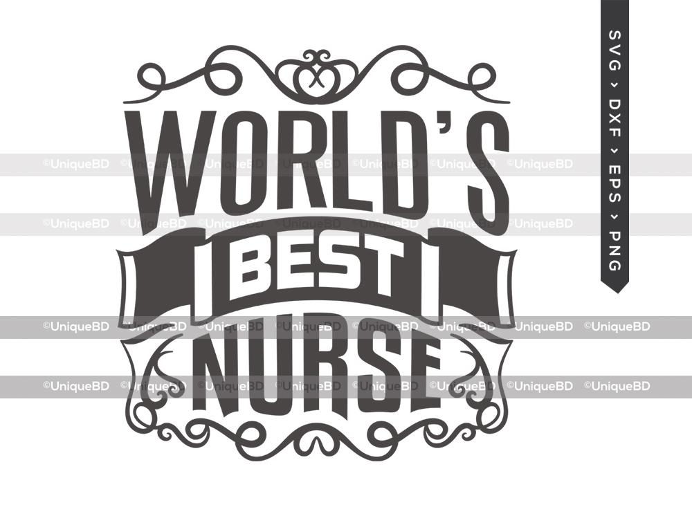 Worlds Best Nurse SVG Cut File | Nurse Life Svg