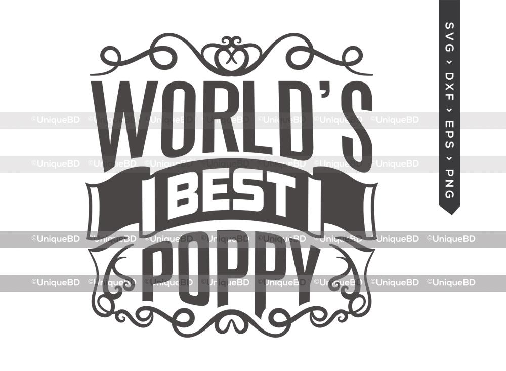 Worlds Best Poppy SVG Cut File | Fathers Day Svg