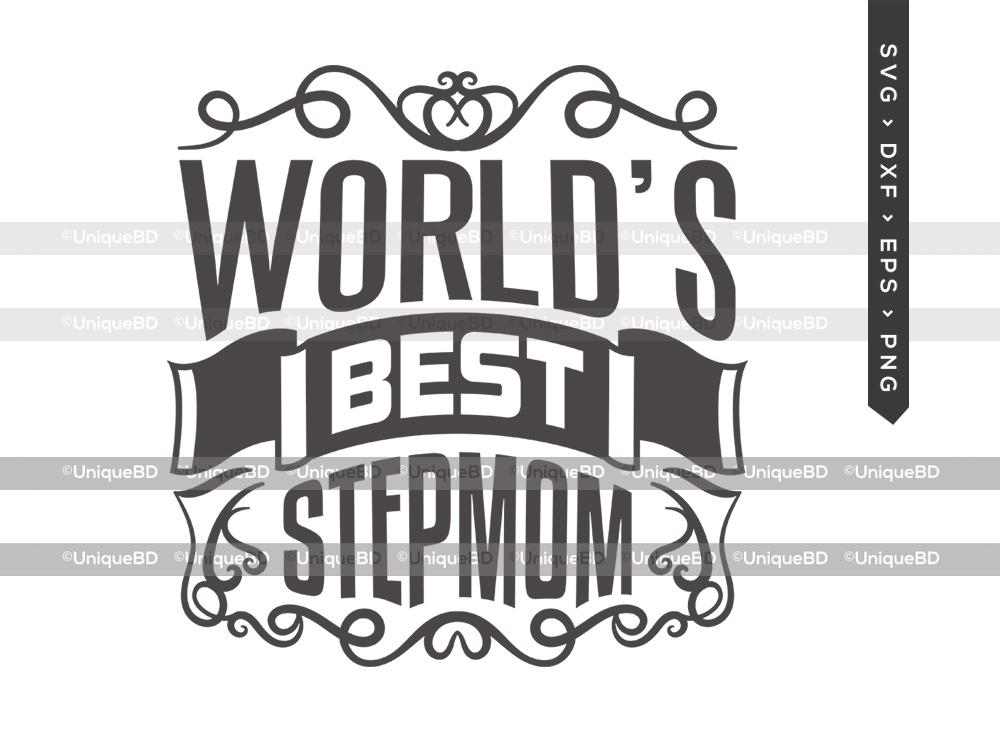 Worlds Best Stepmom SVG | Mothers Day Svg