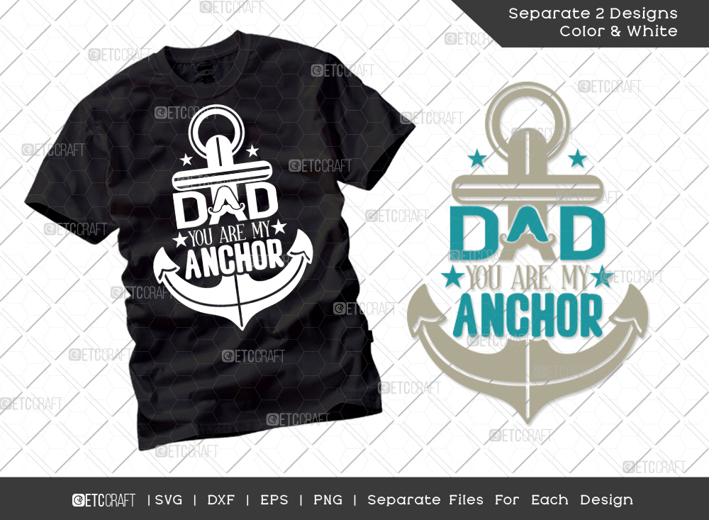 Dad You Are My Anchor SVG | Father's Day SVG