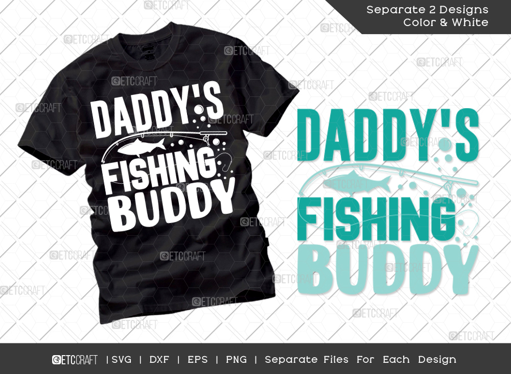 Download Daddy S Fishing Buddy Svg Father S Day Svg Etc Craft Marketplace