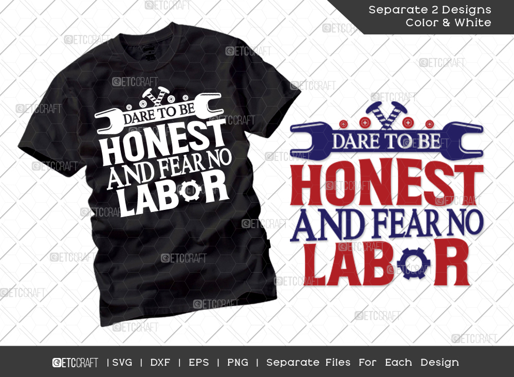 Dare To Be Honest And Fear No Labor SVG