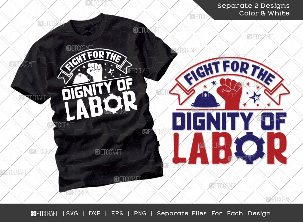 Fight For The Dignity Of Labor SVG | Labor Day