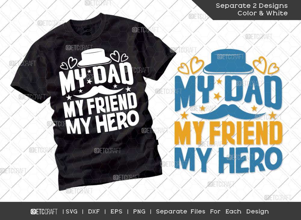 My Dad My Friend My Hero SVG Cut File