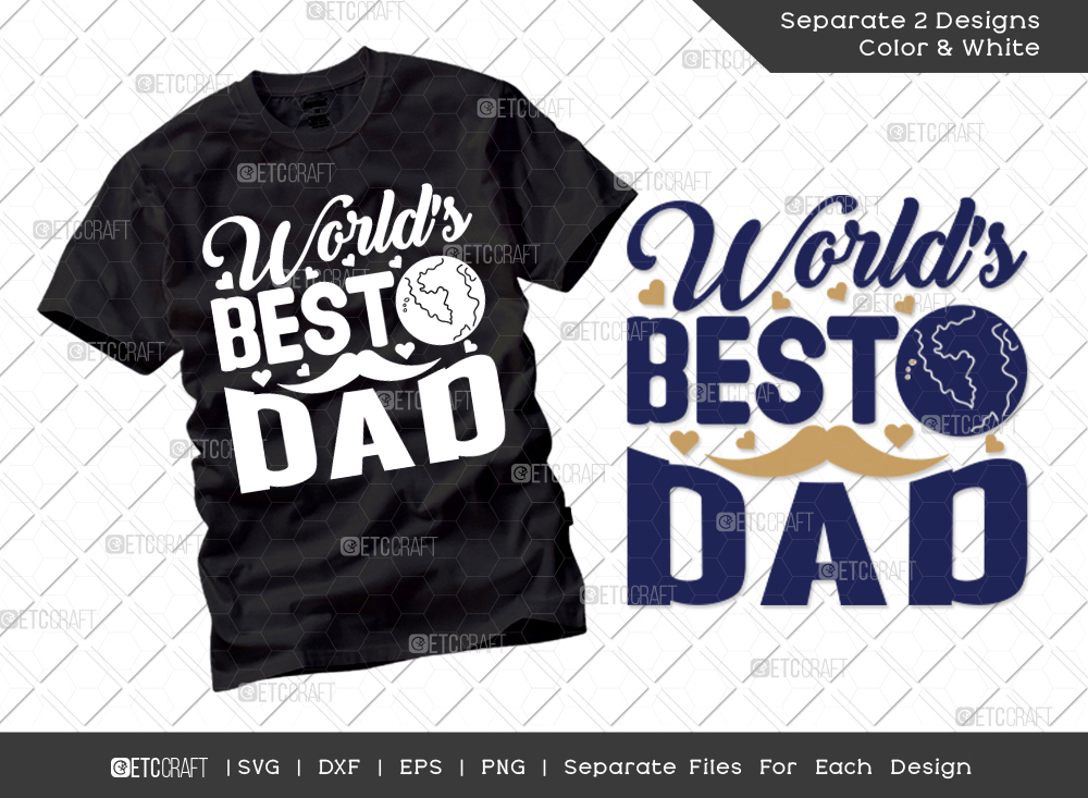 Worlds Best Dad SVG Cut File   Father's Day SVG