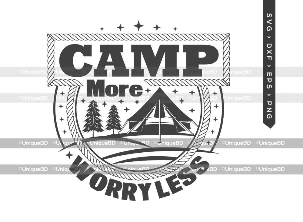 Camp More Worry Less SVG | Adventure SVG