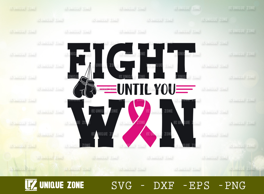 Fight Until You Win SVG | Breast Cancer SVG