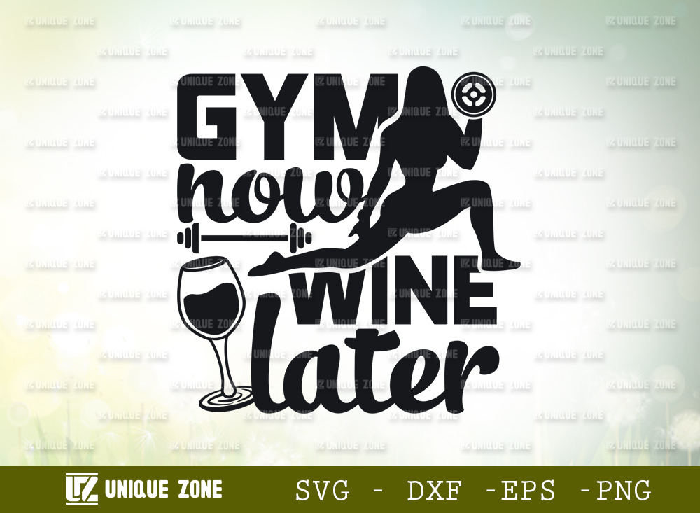 Gym Now Wine Later SVG   Gym Quote SVG