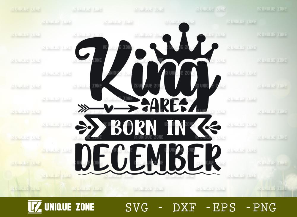 King Are Born In December SVG | Birthday SVG