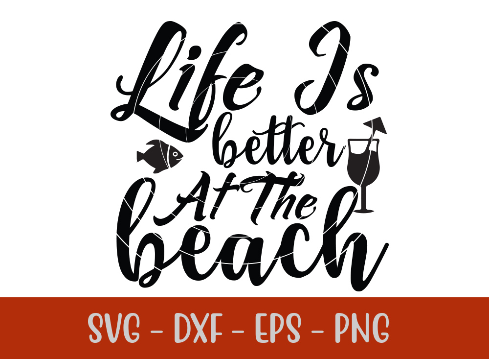 Life Is Better At The Beach T-shirt Design