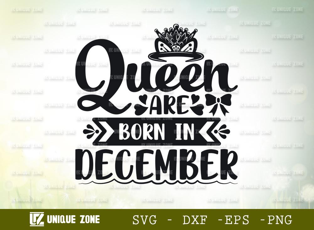 Queen Are Born In December SVG, Birthday SVG