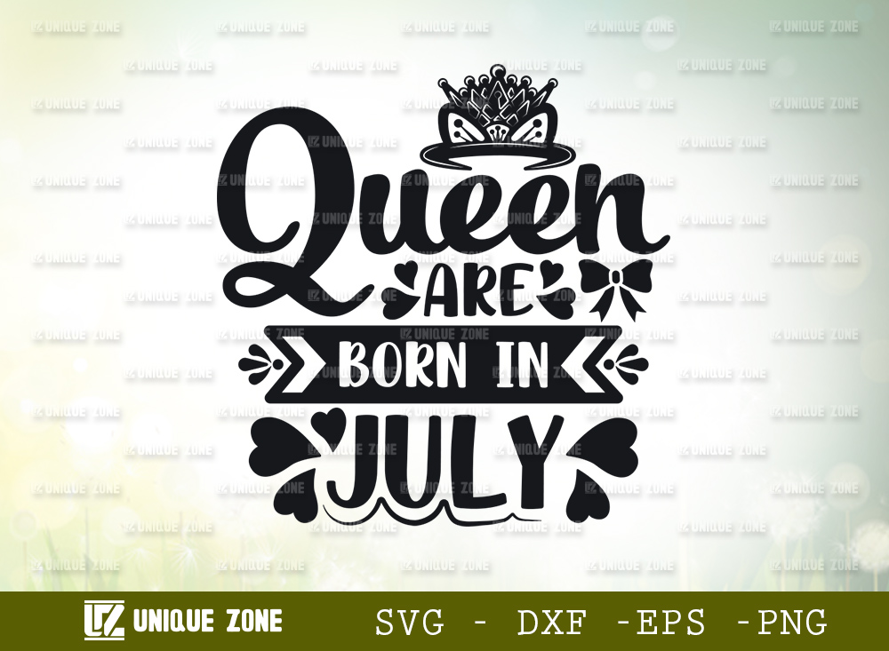 Queen Are Born In July SVG   Birthday Girl SVG