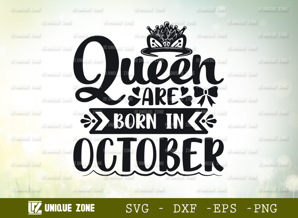 Queen Are Born In October SVG   Birthday SVG