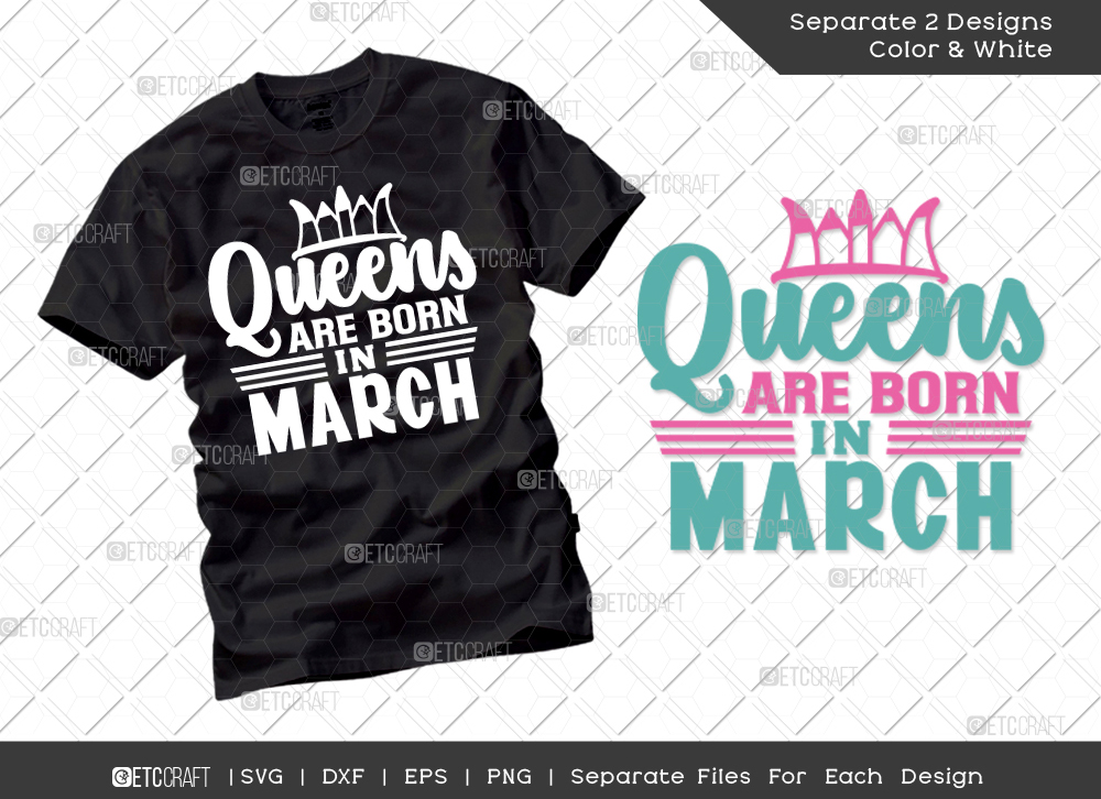 Queens Are Born In March SVG   Birthday SVG