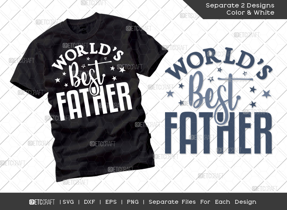 Worlds Best Father Svg Cut File   Father Shirt