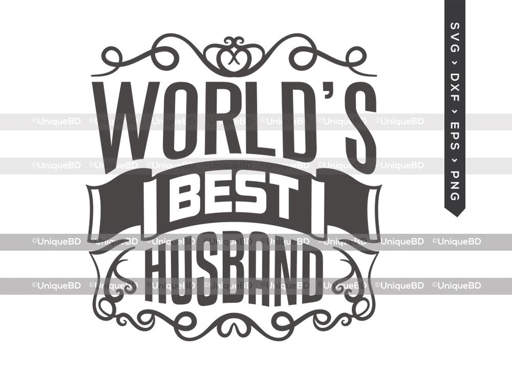 Worlds Best Husband SVG | Fathers Day Svg