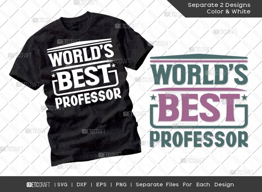 Worlds Best Professor SVG | Teacher Shirt
