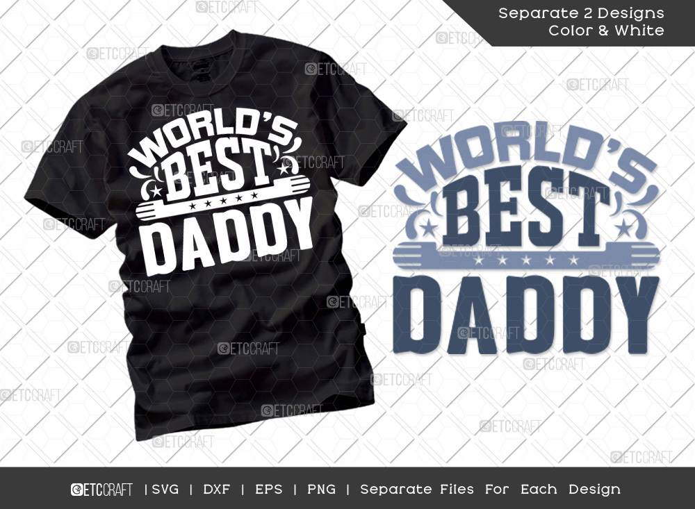 Worlds Best Daddy SVG Cut File | Father Shirt