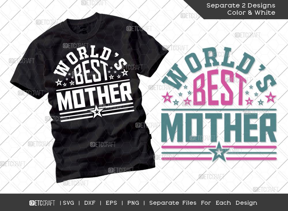 Worlds Best Mother Svg Cut File | Mom Shirt