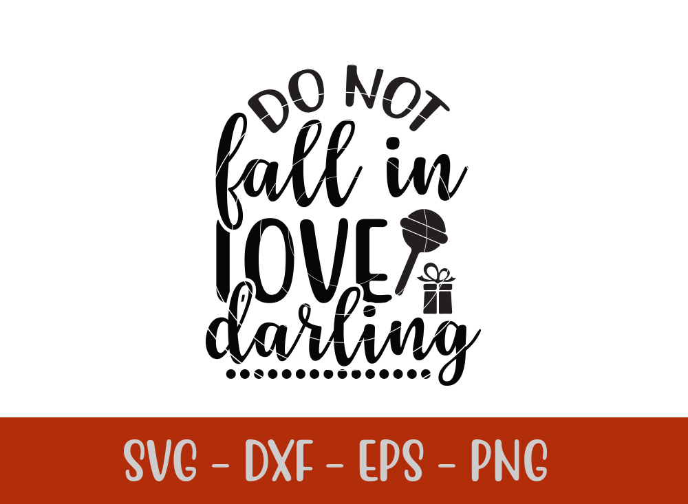 Do Not Fall In Love Darling SVG T-shirt Design