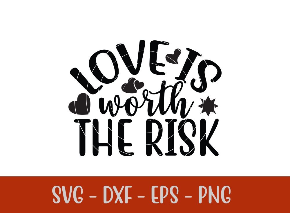 Love Is Worth The Risk SVG T-shirt Design