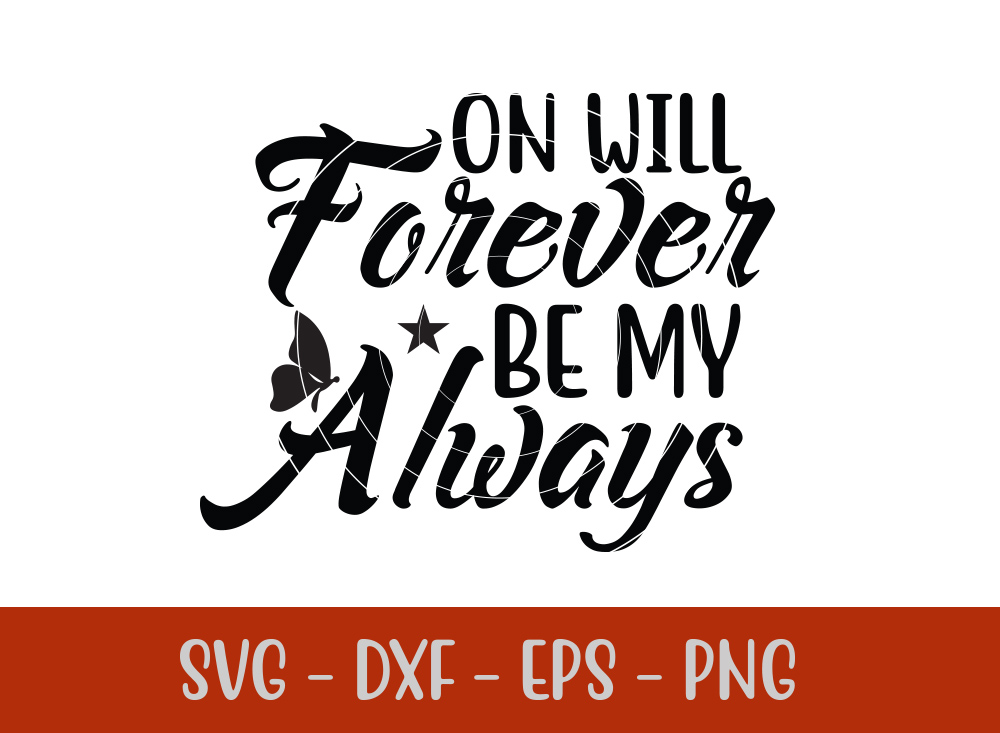 On Will Forever Be My Always t-shirt design